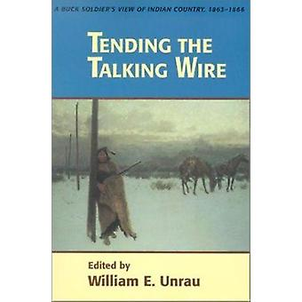 Tending the Talking Wire - A Buck Soldier's View of Indian Country - 1