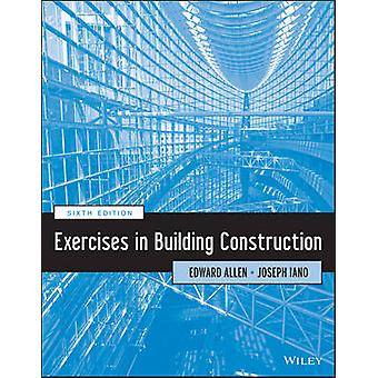 Exercises in Building Construction (6th Revised edition) by Edward Al