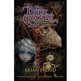 Jim Henson's the Dark Crystal - Creation Myths - Volume 3 by Matthew Do