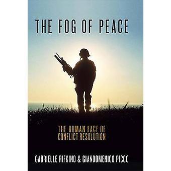 De mist van vrede - het menselijke gezicht van conflictoplossing door Giandomeni