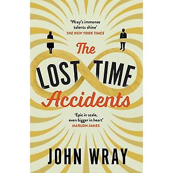 The Lost Time Accidents by John Wray - 9781847672322 Book