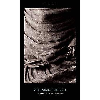 Vägrar slöjan av Yasmin Alibhai-Brown - 9781849547505 bok