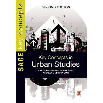 Key Concepts in Urban Studies (2nd Revised edition) by Mark Gottdiene