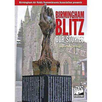 Birmingham Blitz - Our Stories by Brian Wright - 9781858585246 Book