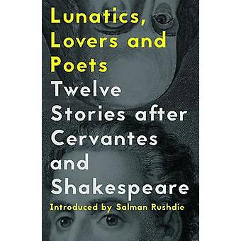 Lunatics - Lovers and Poets - Twelve Stories After Cervantes and Shake