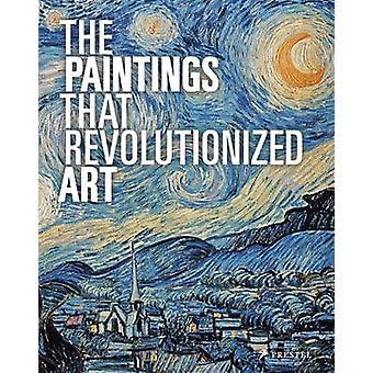 De schilderijen dat een revolutie teweeggebracht in kunst (2e herziene editie) door Claudi