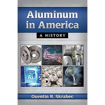 Alumínio na América - uma história por Quentin R. Skrabec - 9780786499557