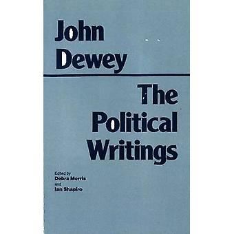 Die politischen Schriften von John Dewey - Debra Morris - Ian Shapiro - 9