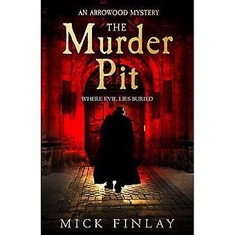 The Murder Pit (An Arrowood Mystery, Book 2) (An Arrowood Mystery)