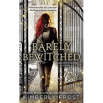 Barely Bewitched : A Southern Witch Novel (Southern Witch Novels)