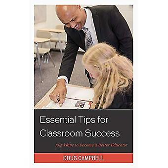 Essentiële uiteinden voor het succes van de klas: 365 Ways to Become een betere opvoeder