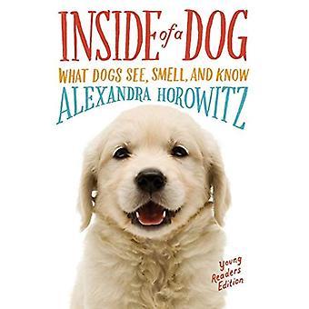 Binnenkant van een hond--jonge lezers Edition: wat honden zien, ruiken, en weten