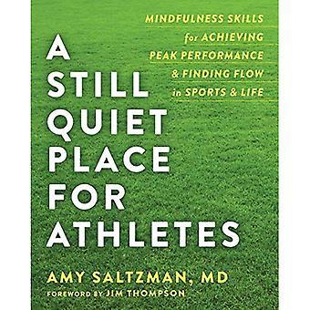 En stilla lugn plats för idrottare: Mindfulness färdigheter för att uppnå maximal prestanda och hitta flödet i sport och liv