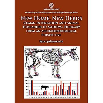 New Home, New Herds: Cuman� Integration and Animal Husbandry in Medieval Hungary from an Archaeozoological Perspective� (Archaeolingua Central European Archaeological Heritage Series)