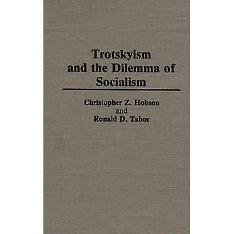 Trotskisme en het Dilemma van het socialisme door Hobson & Christopher Z.