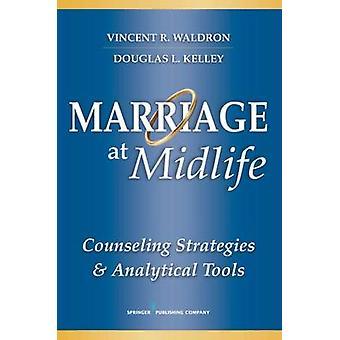 Mariage à Midlife conseillant des stratégies et des outils analytiques de Waldron & Vincent R.