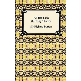 Ali Baba and the Forty Thieves by Translated by Richard Burton