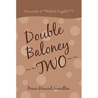 Double Baloney Two Limericks  Related Couplets by Hamilton & Bruce Howard