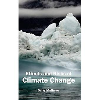 Effekter och risker som klimatförändringarna medför genom Mathews & Daisy