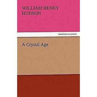A Crystal Age by Hudson & William Henry