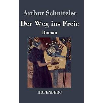 Der Weg ins Freie von Arthur Schnitzler