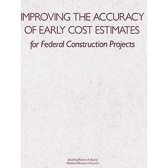 Improving the Accuracy of Early Cost Estimates for Federal Constructi