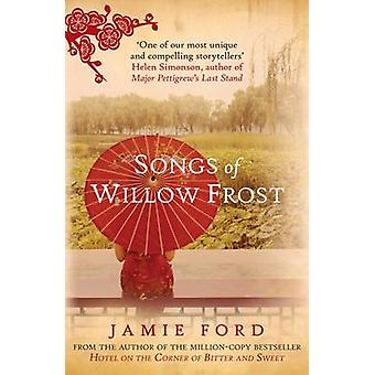 Songs of Willow Frost by Jamie Ford - 9780749014681 Book