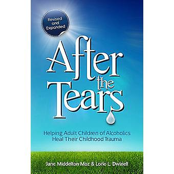 After the Tears - Helping Adult Children of Alcoholics Heal Their Chil