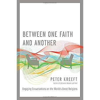 Between One Faith and Another - Engaging Conversations on the World's