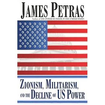 Zionism - Militarism and the Decline of US Power by James F. Petras -