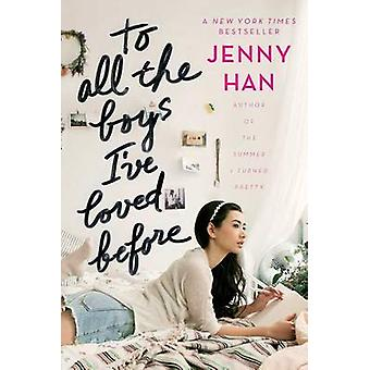 To All the Boys I've Loved Before by Jenny Han - 9781442426702 Book