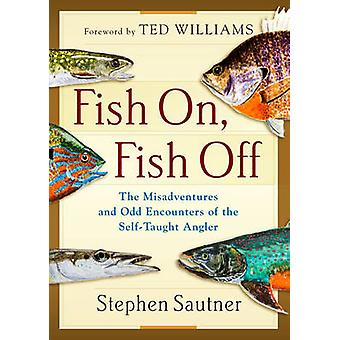 Fish on - Fish off by Stephen Sautner - 9781493025053 Book