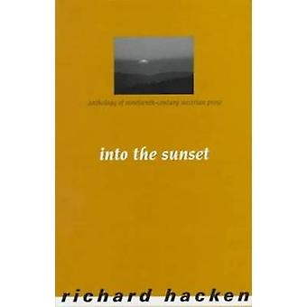 Into the Sunset - Anthology of Nineteenth Century Austrian Prose by Ri