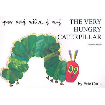 The Very Hungry Caterpillar in Gujarati and English by Eric Carle - E