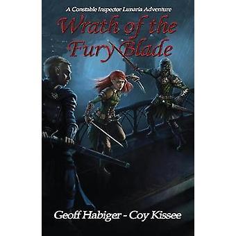 Wrath of the Fury Blade by Geoff Habiger - 9781932926613 Book