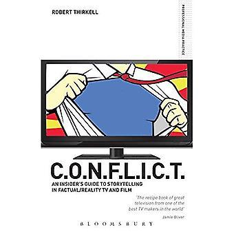 CONFLICT - de Insiders gids voor Storytelling in feitelijke/realiteit televisiefilm &: The C.O.N.F.L.I.C.T Toolkit voor TV en filmproducenten