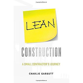 Lean Construction - A Small Contractor's Journey by Charlie Garbutt -