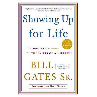 Showing Up for Life - Thoughts on the Gifts of a Lifetime by Bill Gate