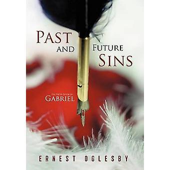 Pecados pasados y futuros el quinto libro de Gabriel de Oglesby y Ernest