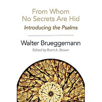 Från vilka inga hemligheter är Hid: Införande av Psaltaren