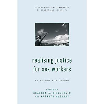Realising Justice for Sex Workers by Sharron A FitzGerald