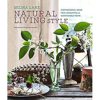 Natural Living Style by Selina Lake