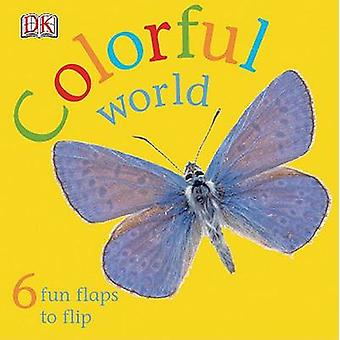 Colorful World by DK Publishing - 9780756620073 Book