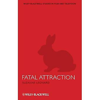 Fatal Attraction (WileyBlackwell-Serie in Film und Fernsehen) (WileyBlackwell-Serie in Film und Fernsehen)