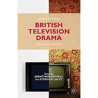 British Television Drama by Edited by J Bignell & Edited by S Lacey