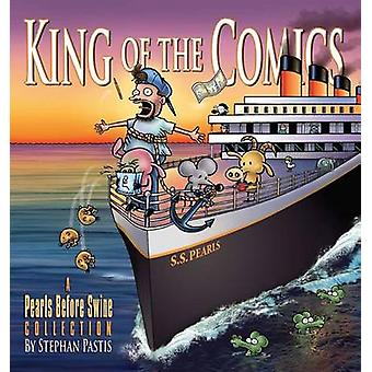 King of the Comics - A Pearls Before Swine Collection by Stephan Pasti