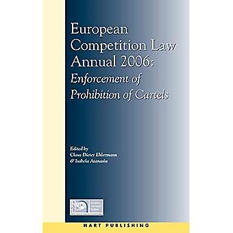 European Competition Law Annual 2006: Enforcement of Prohibition of Cartels (European Competition Law Annual): 11