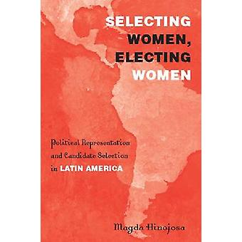 Selecting Women - Electing Women - Political Representation and Candid