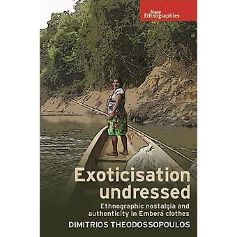 Exoticisation Undressed by Dimitrios Theodossopoulos