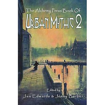 The Alchemy Press Book of Urban Mythic 2 by Edwards & Jan